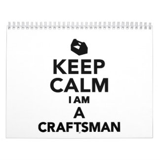 Keep calm I'm a Craftsman Wall Calendars