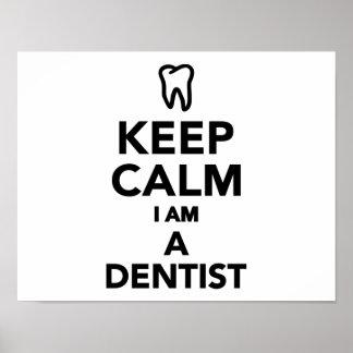 Keep calm I'm a Dentist Posters