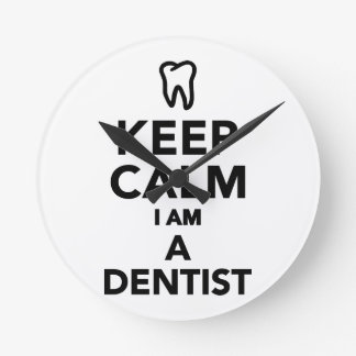 Keep calm I'm a Dentist Round Clock