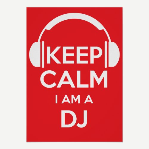 Keep calm I'm a DJ Poster