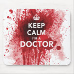 Keep Calm I'm a Doctor Bloody Mousepad