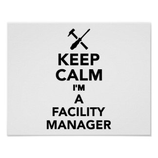 Keep calm I'm a Facility Manager Poster