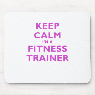 Keep Calm Im a Fitness Trainer Mouse Pad