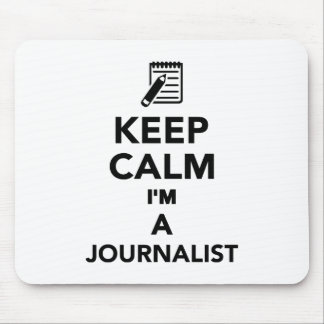 Keep calm I'm a Journalist Mouse Pad