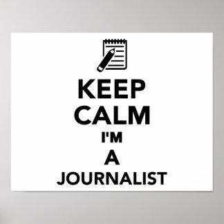 Keep calm I'm a Journalist Poster