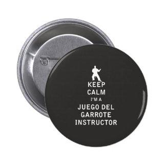 Keep Calm I'm a Juego del Garrote Instructor 2 Inch Round Button
