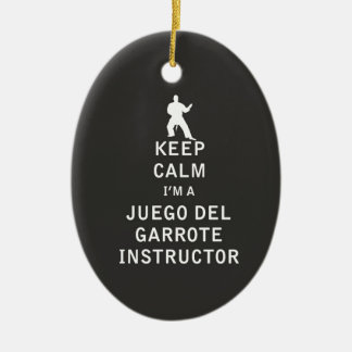 Keep Calm I'm a Juego del Garrote Instructor Ceramic Ornament