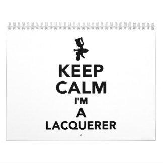 Keep calm I'm a Lacquerer Calendar