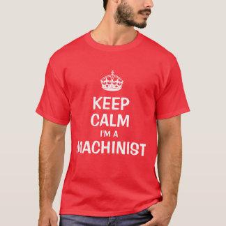 Keep calm I'm a machinist T-Shirt