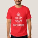 Keep calm I'm a machinist Tshirts