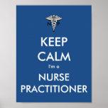 Keep Calm- I'm a Nurse Practitioner Poster