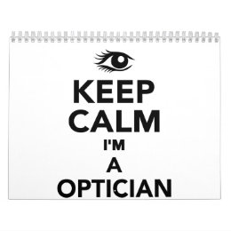 Keep calm I'm a Optician Calendar