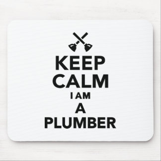 Keep calm I'm a Plumber Mouse Pad