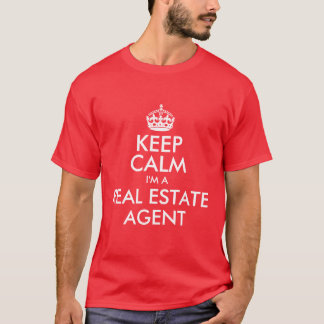 Keep Calm I'm a Real Estate Agent T-Shirt