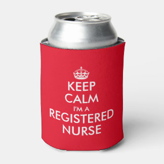 Keep calm i'm a registered nurse can coolers