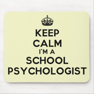 Keep Calm I'm A School Psychologist Mouse Pad