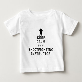 Keep Calm I'm a Shootfighting Instructor Baby T-Shirt