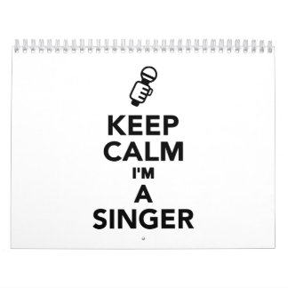 Keep calm I'm a Singer Calendar