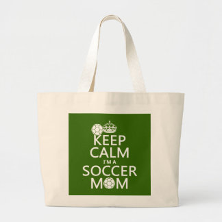 Keep Calm I'm a Soccer Mom (in any color) Jumbo Tote Bag