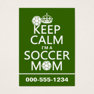 Keep Calm I'm a Soccer Mom (in any color) Business Card