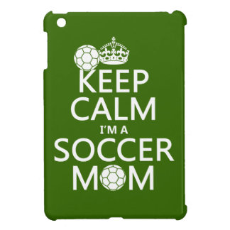 Keep Calm I'm a Soccer Mom (in any color) Cover For The iPad Mini
