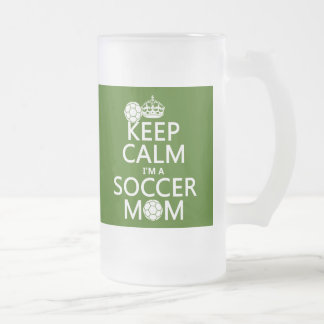 Keep Calm I'm a Soccer Mom (in any color) Frosted Glass Beer Mug