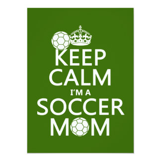 Keep Calm I'm a Soccer Mom (in any color) 5.5x7.5 Paper Invitation Card