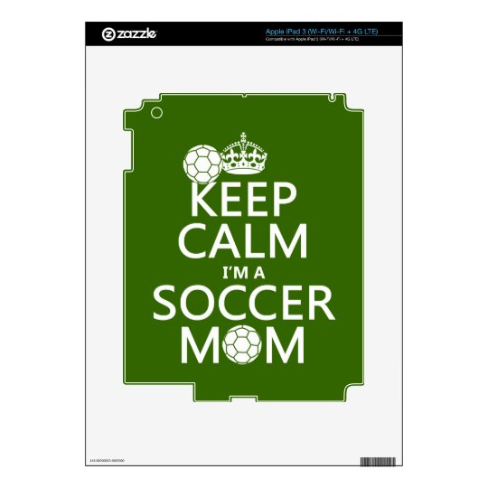 Keep Calm I'm a Soccer Mom (in any color) iPad 3 Skins
