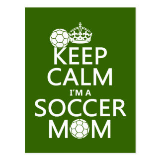 Keep Calm I'm a Soccer Mom (in any color) Postcard