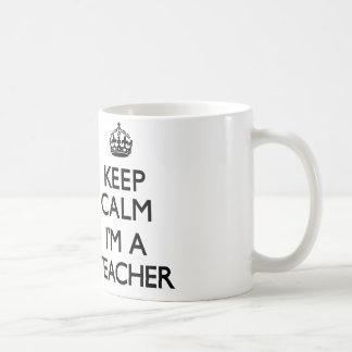 Keep Calm I'm A Teacher Coffee Mug