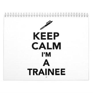Keep calm I'm a Trainee Calendar