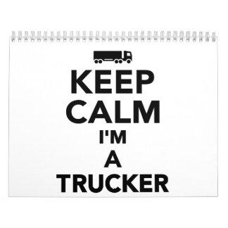 Keep calm I'm a Trucker Calendar
