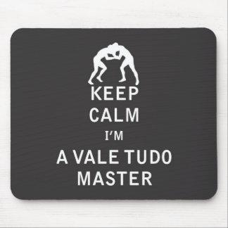 Keep Calm I'm a Vale Tudo Master Mouse Pad