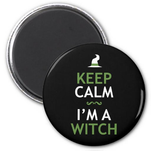 Keep Calm - I'm a Witch 2 Inch Round Magnet