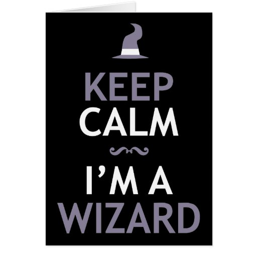 Keep Calm I'm A Wizard Greeting Cards