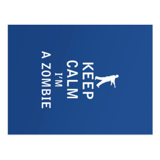 Keep Calm I'm a Zombie Postcard
