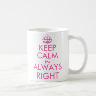 Keep calm i'm always right | Funny mug for women