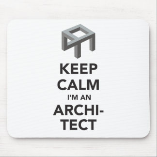 Keep calm I'm an architect Mouse Pad