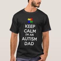Keep Calm I'm an Autism Dad T-Shirt