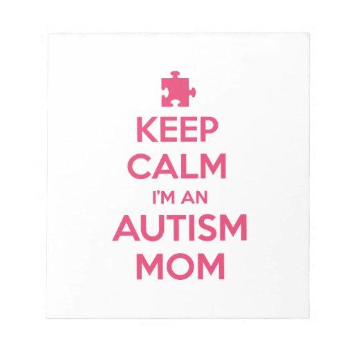 Keep Calm I'm An Autism Mom Memo Pads