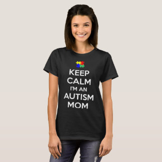 Keep Calm Im An Autism Mom Tshirt