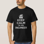 Keep Calm im An Engineer T-Shirt