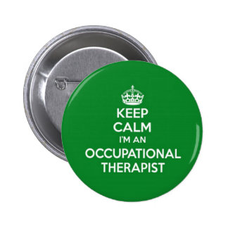 KEEP CALM I'M AN OCCUPATIONAL THERAPIST OT GIFT BUTTON