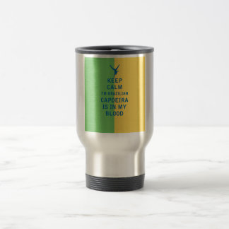 Keep Calm I'm Brazilian Capoeira Is In My Blood Travel Mug