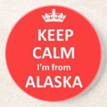Keep calm I'm from Alaska Beverage Coaster