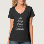 Keep calm I'm from Canada T-Shirt
