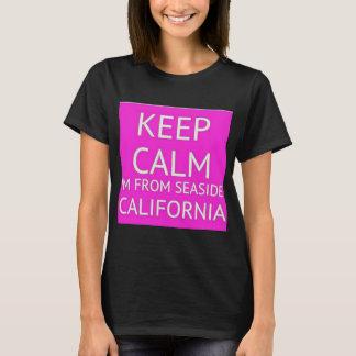 Keep Calm, I'm from Seaside California T-Shirt