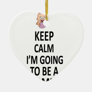 Keep Calm I'm Going To Be A Mommy Ceramic Ornament