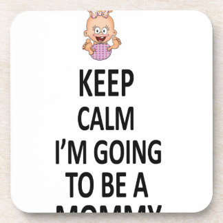 Keep Calm I'm Going To Be A Mommy Drink Coaster