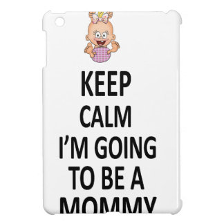 Keep Calm I'm Going To Be A Mommy iPad Mini Covers